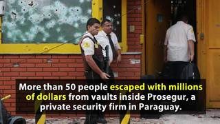 Heist in South America is 'Robbery of the Century